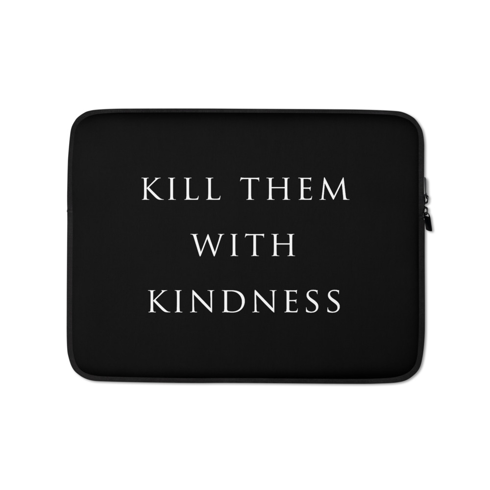 she is apparel Kill them with Kindness laptop sleeve
