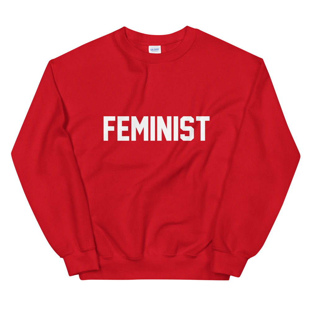 she is apparel Feminist sweatshirt