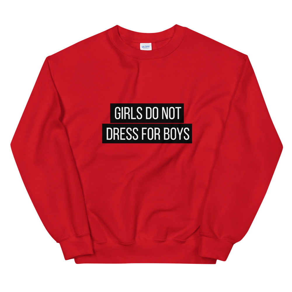 she is apparel Girl don't dress for boys Sweatshirt