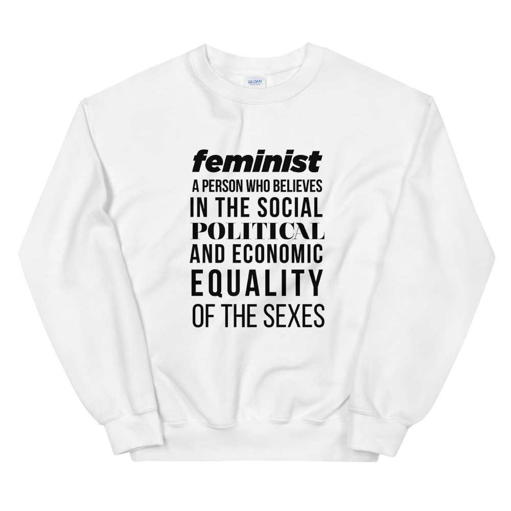 She is apparel Feminist Quote sweatshirt