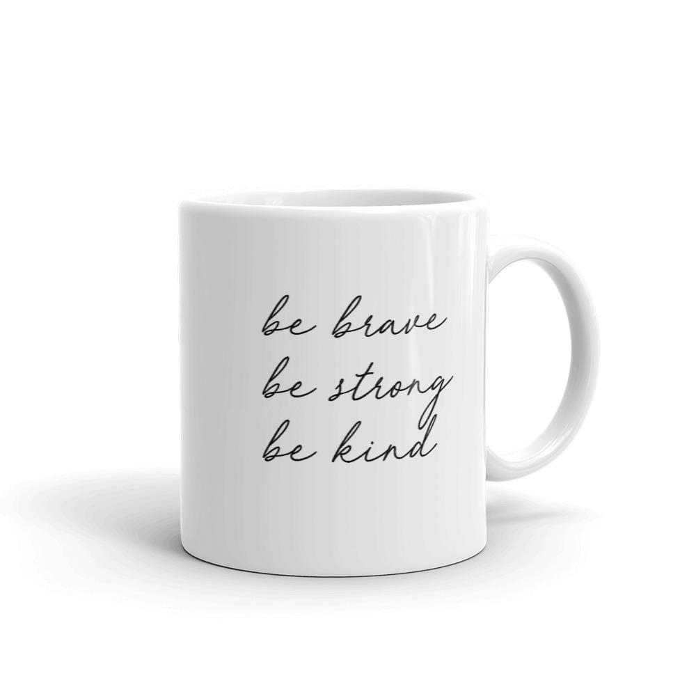She is apparel Be Brave mug
