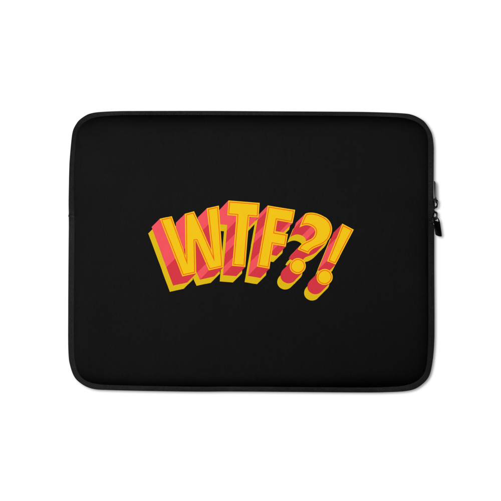 She is apparel WTF! Laptop Sleeve