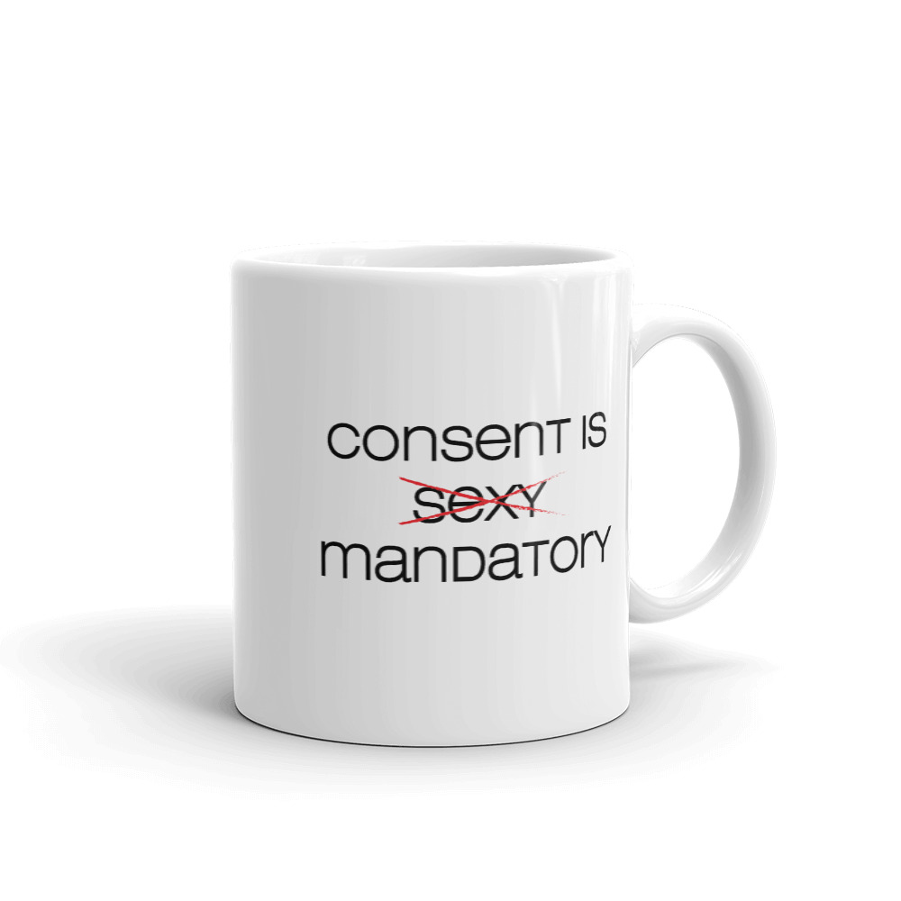 She is apparel Consent is Mandatory mug