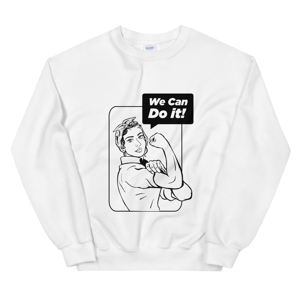She is Apparel We can do it Sweatshirt