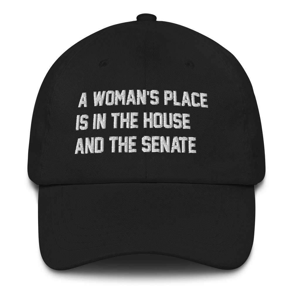 She is apparel A woman's place hat