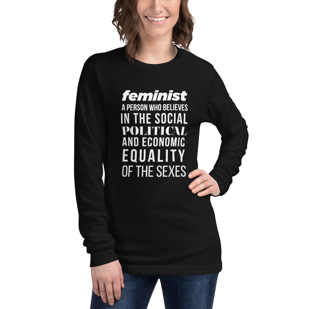 She is apparel Feminist Quote Long Sleeve Tee