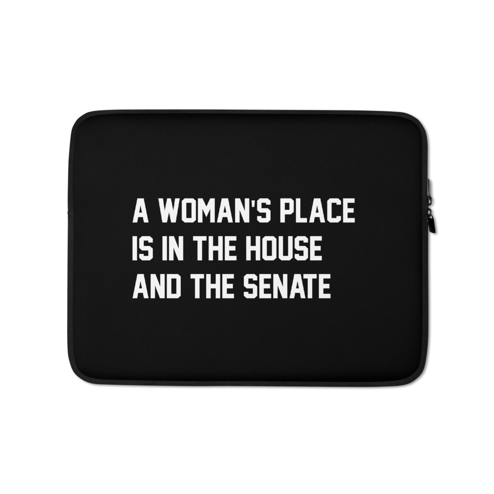 She is apparel A woman's place laptop sleeve