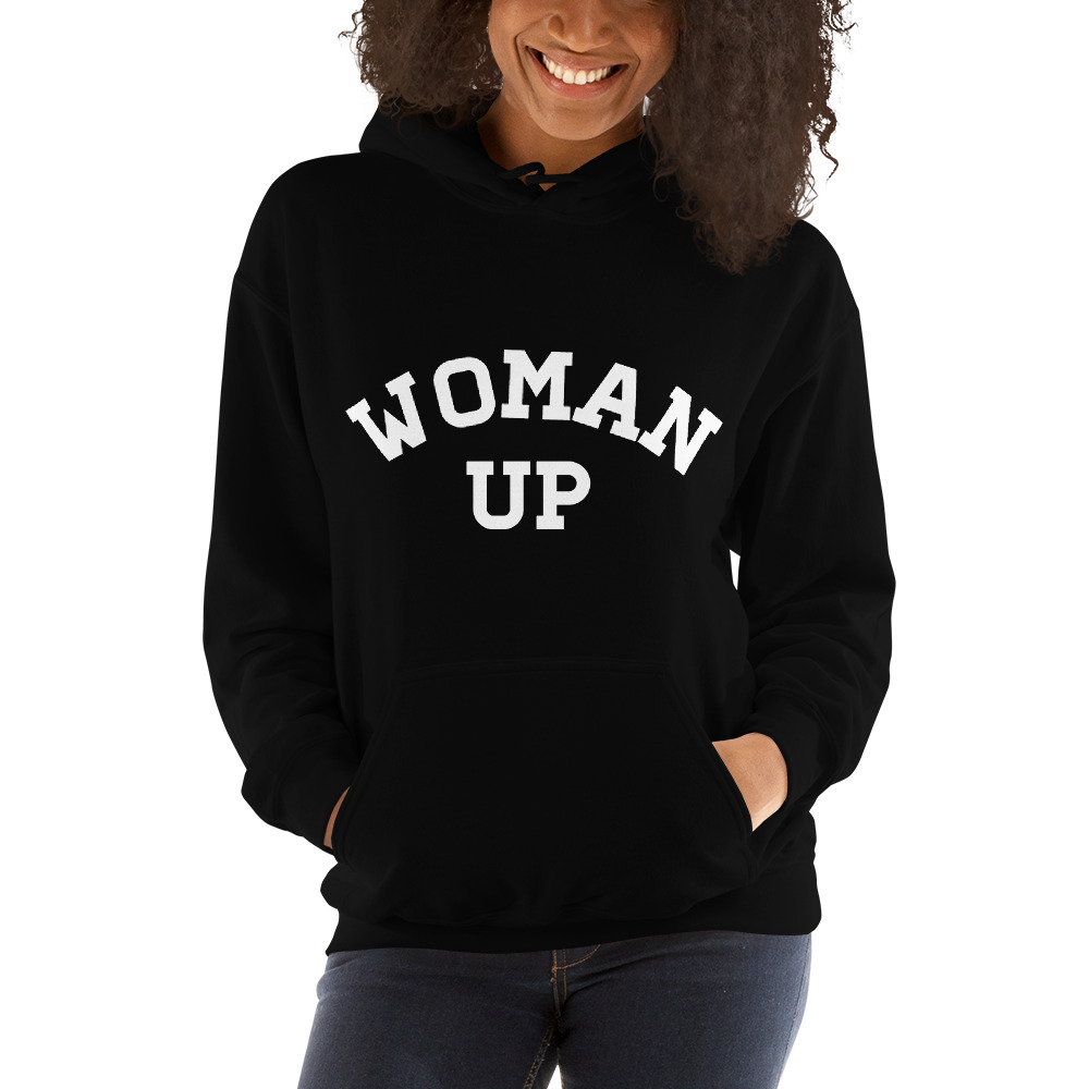 She is apparel Woman Up hoodie